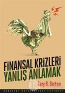 Finansal Krizleri Yanlış Anlamak