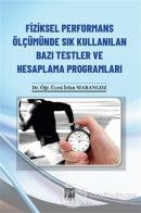 Fiziksel Performans Ölçümünde Sık Kullanılan Bazı Testler ve Hesaplama Programları (CD'li)