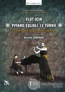 Flüt İçin Piyano Eşlikli 12 Türkü