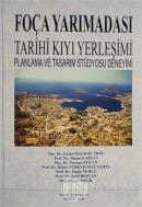Foça Yarımadası Tarihi Kıyı Yerleşimi Planlama ve Tasarım Stüdyosu Deneyimi