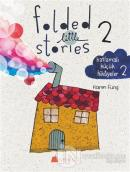 Folded Little Stories 2 – Katlamalı Küçük Hikayeler 2