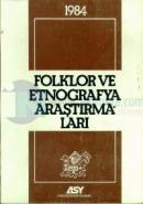 Folklor ve Etnografya Araştırmaları 1984