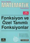 Fonksiyon ve Özel Tanımlı Fonksiyonlar - Konu Odaklı Matematik Fasikülleri