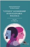 """From Partition To Inclusion """"Citizen"""" Gendership In Sustainable Politics"""