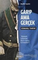 Garip Ama Gerçek - Osmanlı Tarihi