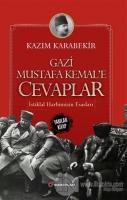 Gazi Mustafa Kemal'e Cevaplar