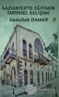 Gaziantep'te Eğitimin Tarihsel Gelişimi