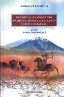 Geç Ortaçağ Dönemi'nde Pamfilya, Pisidya ve Likya'nın Tarihi Coğrafyası (Ciltli)