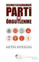 Geçmişten Günümüze Parti ve Örgütlenme