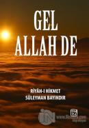 Gel Allah De
