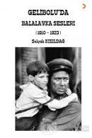 Gelibolu'da Balalayka Sesleri (1910-1923)