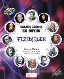 Gelmiş Geçmiş En Büyük Fizikçiler - Bilgi Küpü Serisi