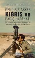 Genç Bir Asker Kıbrıs ve Barış Harekatı