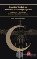 Gnostik Teoloji ve Kelamı Aklın Karşılaşması