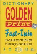 Golden Print Fast - Twin İngilizce - Türkçe, Türkçe - İngilizce Sözlük (Sarı Cilt) (Ciltli)