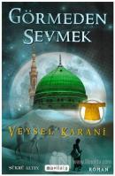 Görmeden Sevmek Veysel Karani