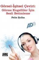 Görsel - İşitsel Çeviri: Görme Engelliler İçin Sesli Betimleme