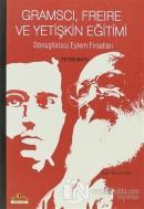 Gramsci, Freire ve Yetişkin Eğitimi