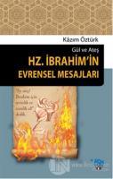 Gül ve Ateş Hz. İbrahim'in Evrensel Mesajları