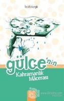 Gülce'nin Kahramanlık Macerası