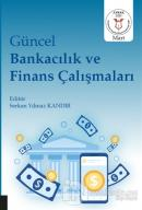 Güncel Bankacılık ve Finans Çalışmaları