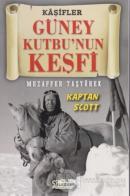 Güney Kutbu'nun Keşfi - Kaşifler