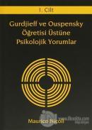 Gurdjieff ve Ouspensky Öğretisi Üstüne Psikolojik Yorumlar 1. Cilt (Ciltli)