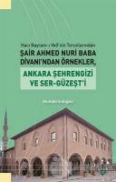 Hacı Bayram-ı Veli'nin Torunlarından Şair Ahmed Nuri Baba Divanı'ndan Örnekler