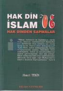 Hak Din İslam ve Hak Dinden Sapmalar