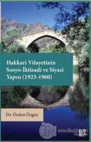 Hakkari Vilayetinin Sosyo-İktisadi ve Siyasi Yapısı (1923 - 1960)