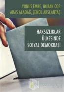 Haksızlıklar Ülkesinde Sosyal Demokrasi