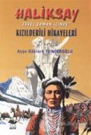 """Haliksay """"Evvel Zaman İçinde"""" Kızılderili Hikayeleri"""