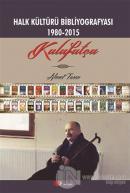 Halk Kültürü Bibliyografyası 1980-2015