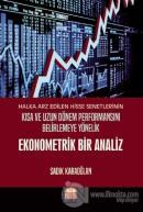 Halka Arz Edilen Hisse Senetlerinin Kısa ve Uzun Dönem Performansını Belirlemeye Yönelik Ekonometrik Bir Analiz