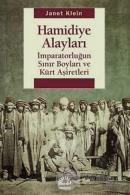 Hamidiye Alayları: İmparatorluğun Sınır Boyları ve Kürt Aşiretleri