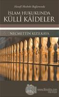 Hanefi Mezhebi Bağlamında İslam Hukukunda Külli Kaideler