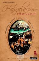 Hatıralarım Kaybolan Bir Dünya İstanbul 1800-1920