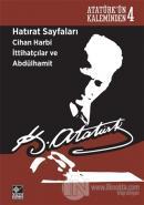 Hatırat Sayfaları: Cihan Harbi İttihatçılar ve Abdülhamit