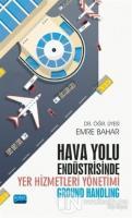Hava Yolu Endüstrisinde Yer Hizmetleri Yönetimi (Ground Handling)