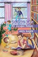 Hayalbaz Bir Çocuğun Romanı