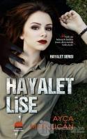 Hayalet Lise - Hayalet Serisi 1.Kitap