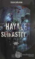 Hayalet Suikastçi - Av