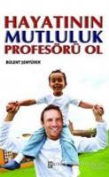 Hayatının Mutluluk Profesörü Ol