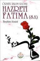 Hazreti Fatıma (s.a.) - Örnek İslam Kadını