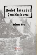 Hedef İstanbul / Çanakkale 1915