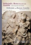 Hellenistik ve Roma Dönemlerinde Anadolu: Krallar İmparatorlar Kent Devletleri