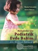 Hemşireler için Pediatrik Evde Bakım - Aile Merkezli Yaklaşım
