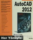 Her Yönüyle AutoCAD 2012