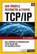 Her Yönüyle İnternetin Altyapısı TCP/IP