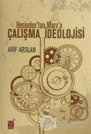 Hesiodos'tan Marx'a Çalışma İdeolojisi
